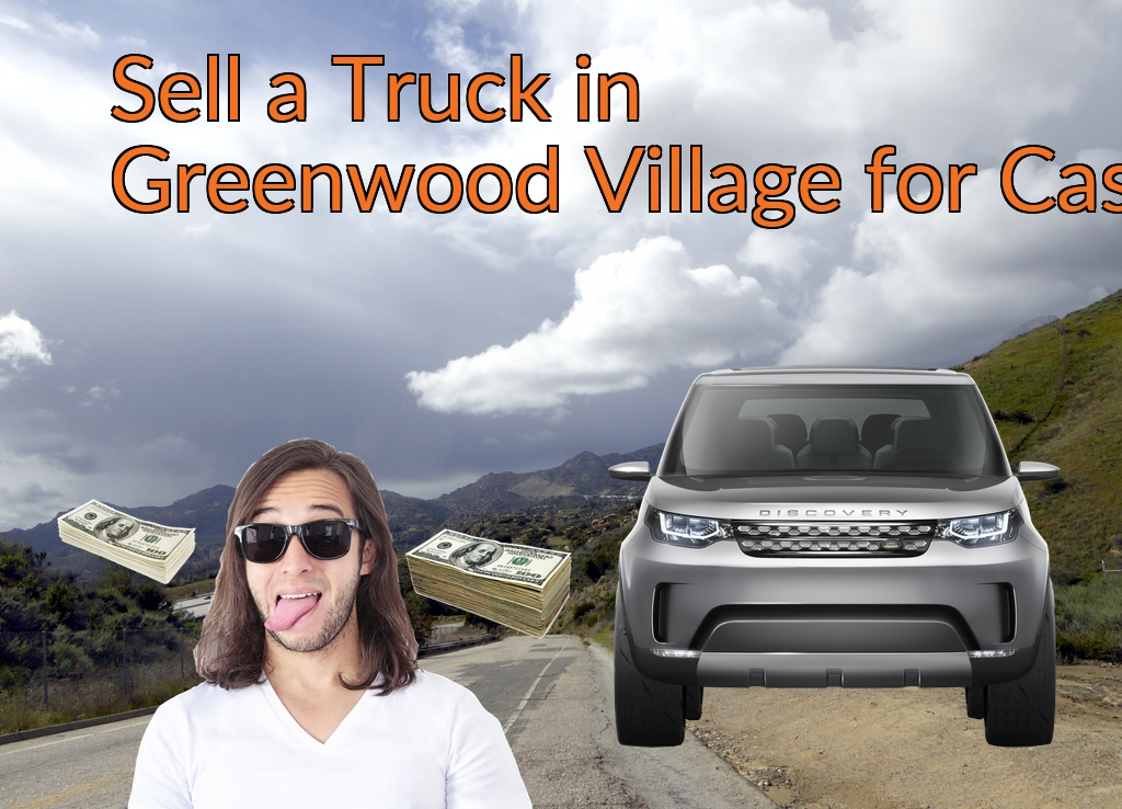 Sell a Truck, SUV, or Van in Greenwood Village for Cash Fast!
