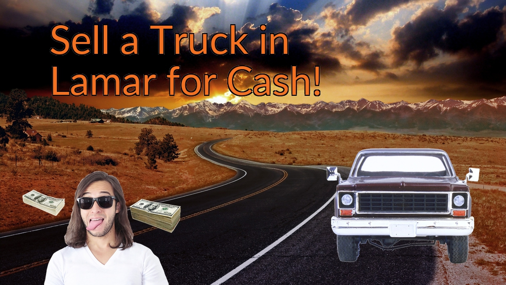Sell a Truck, SUV, or Van in Lamar for Cash Fast!