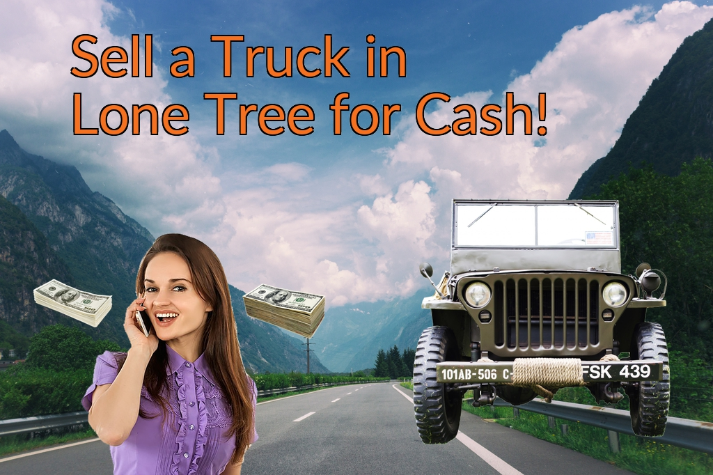 Sell a Truck, SUV, or Van in Lone Tree for Cash Fast!