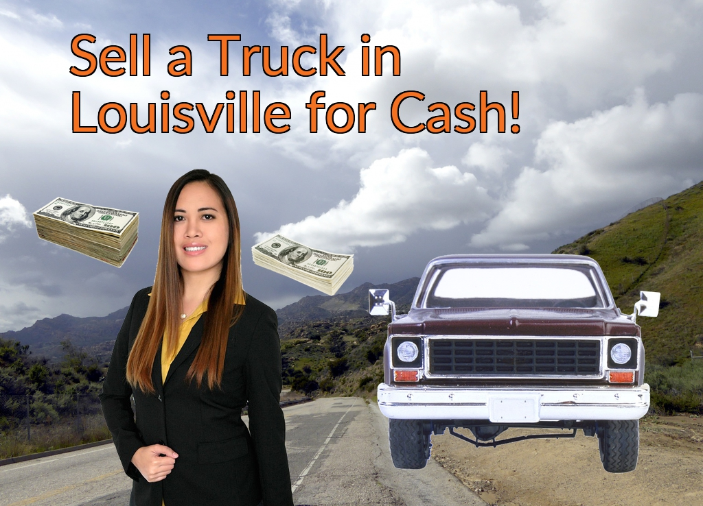 Sell a Truck, SUV, or Van in Louisville for Cash Fast!