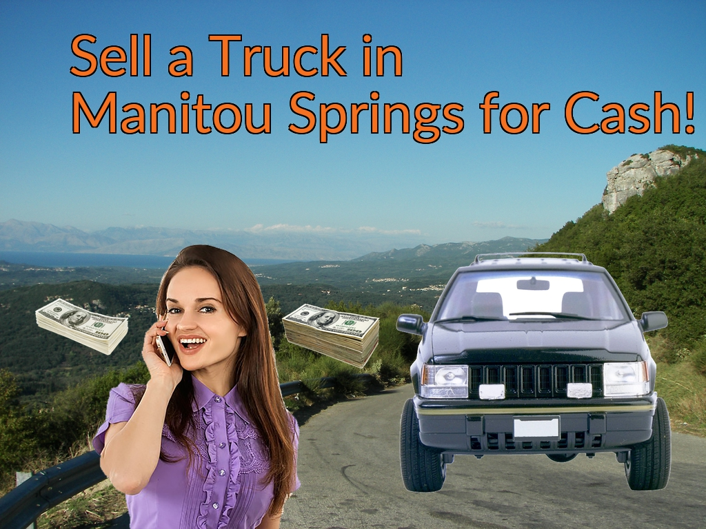 Sell a Truck, SUV, or Van in Manitou Springs for Cash Fast!