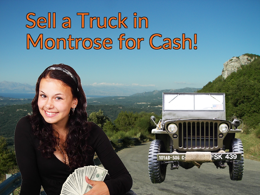 Sell a Truck, SUV, or Van in Montrose for Cash Fast!