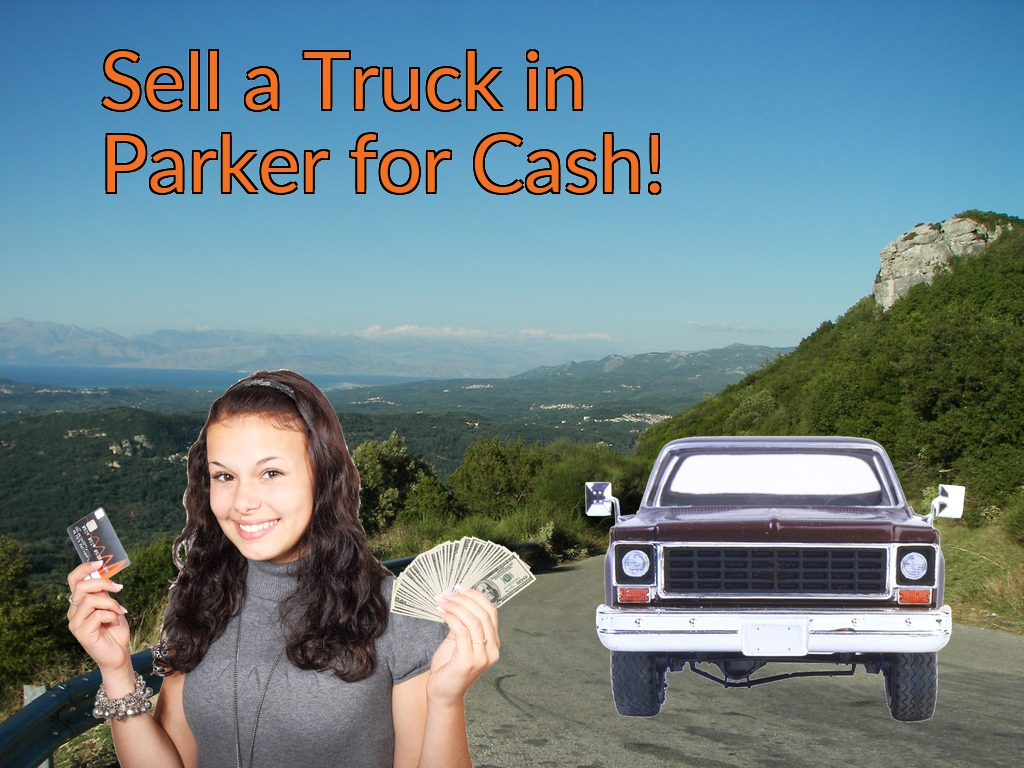 Sell a Truck, SUV, or Van in Parker for Cash Fast!