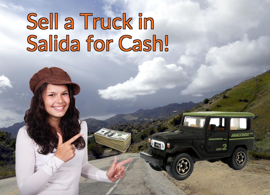 Sell a Truck, SUV, or Van in Salida for Cash Fast!