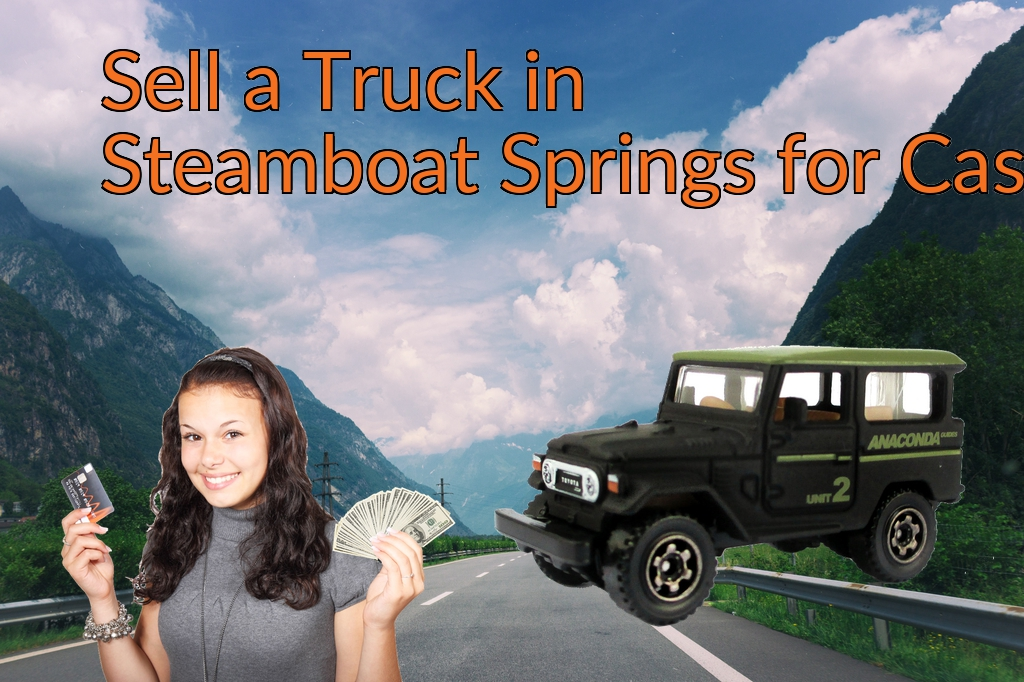 Sell a Truck, SUV, or Van in Steamboat Springs for Cash Fast!