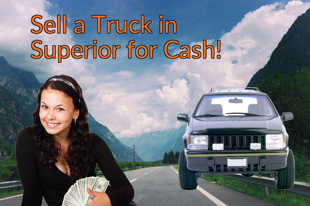 Sell a Truck, SUV, or Van in Superior for Cash Fast!