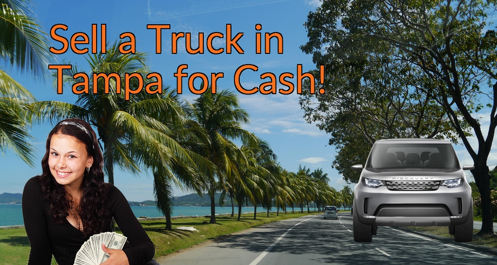 Sell a Truck, SUV, or Van in Tampa for Cash Fast!