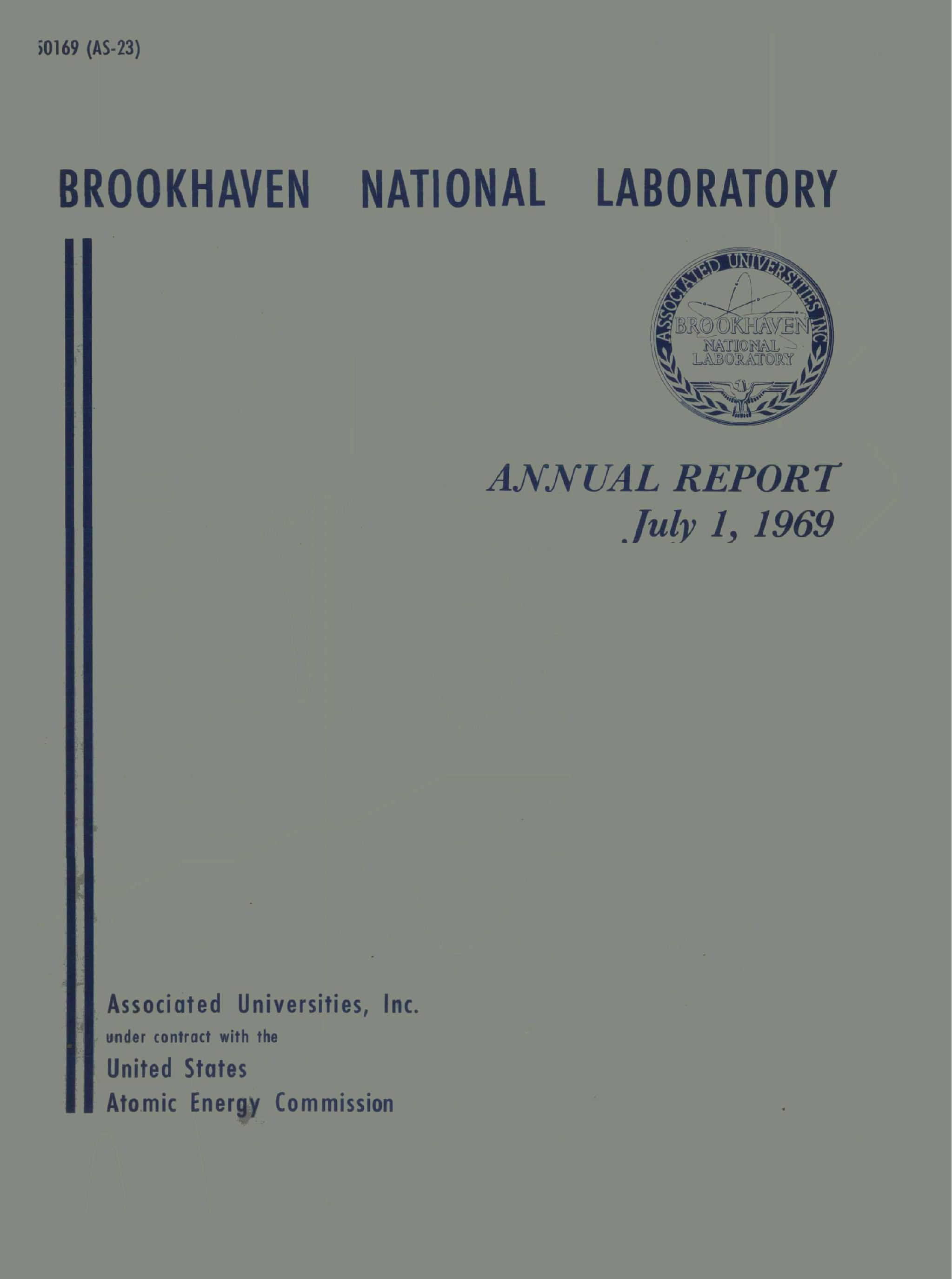 Brookhaven National Laboratory, Annual Report, July 1, 1969