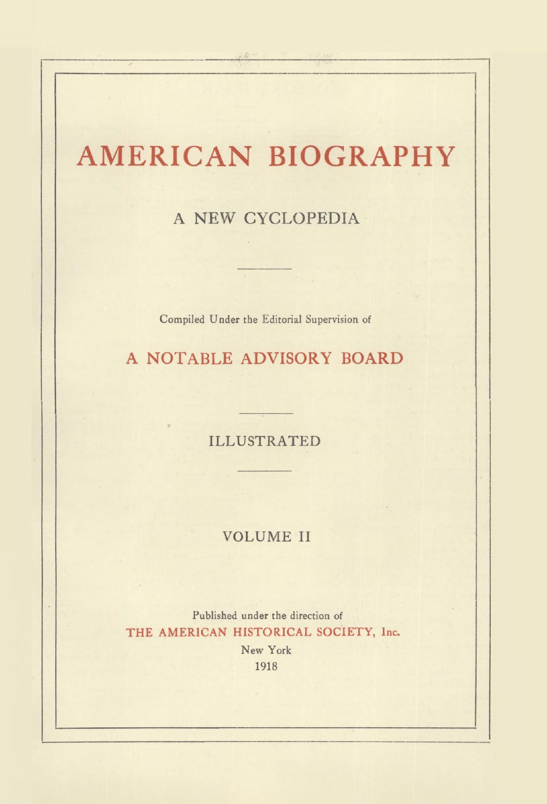 American Biography, a New Cyclopedia, Volume II, compiled and