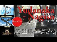 From Yudanaka to Nagiso
