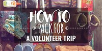 how-to-pack-for-your-volunteer-trip