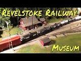 Throwback Thursday - Revelstoke Railway Museum & Revelstoke Forestry Museum