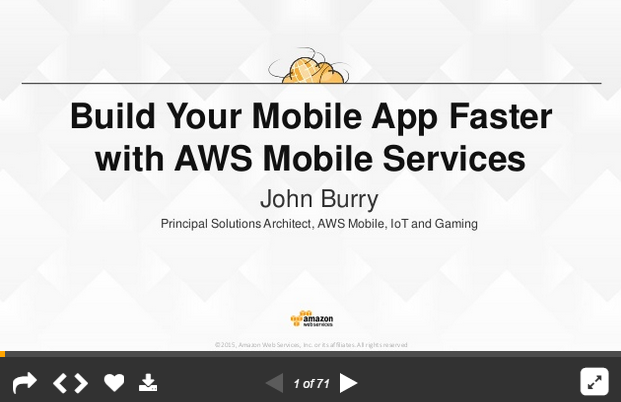 Build Your Mobile App Faster with AWS Mobile Services Breakout Slides