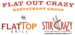 Flat Out Crazy Restaurant Group sold its restaurant holdings FlatTop and StirCrazy