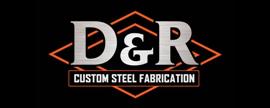 D&R Custom Steel Fabrication