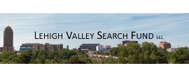 Lehigh Valley Search Fund, LLC