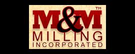 M & M Milling, Inc.