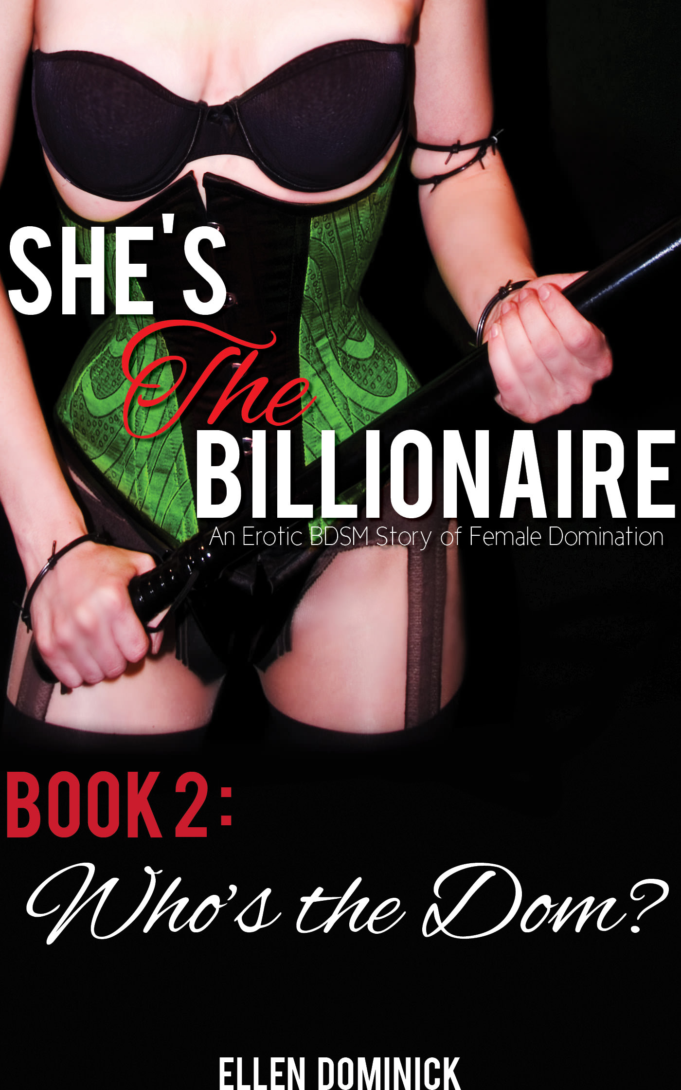Who's the dom? (she's the billionaire: an erotic bdsm story of female domination)