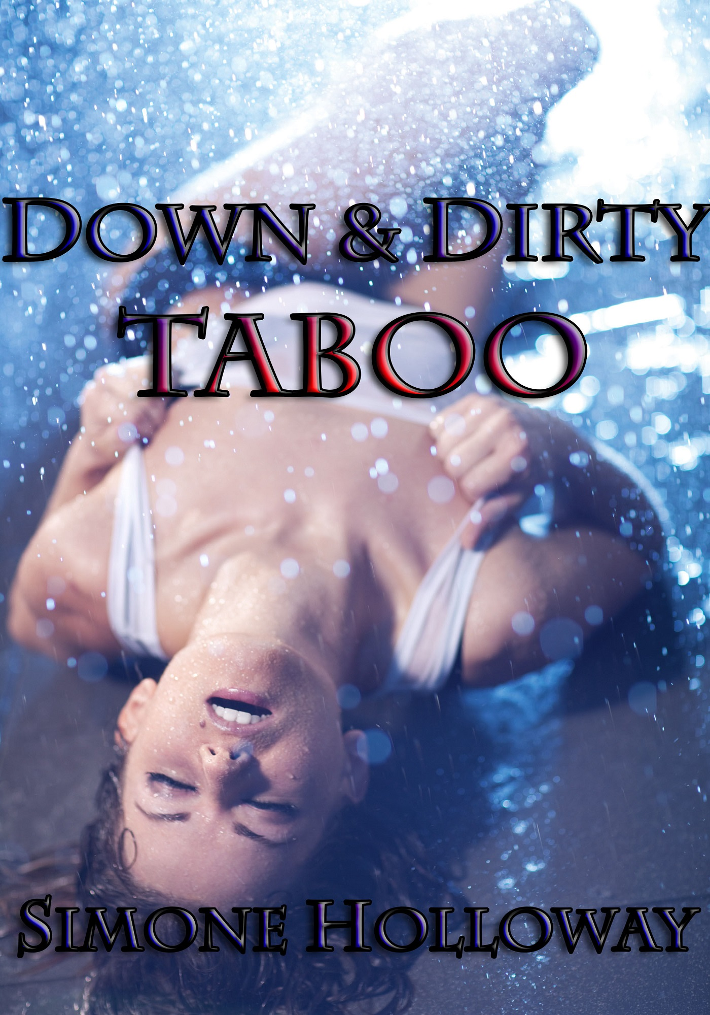 Down & dirty taboo (forbidden erotica)