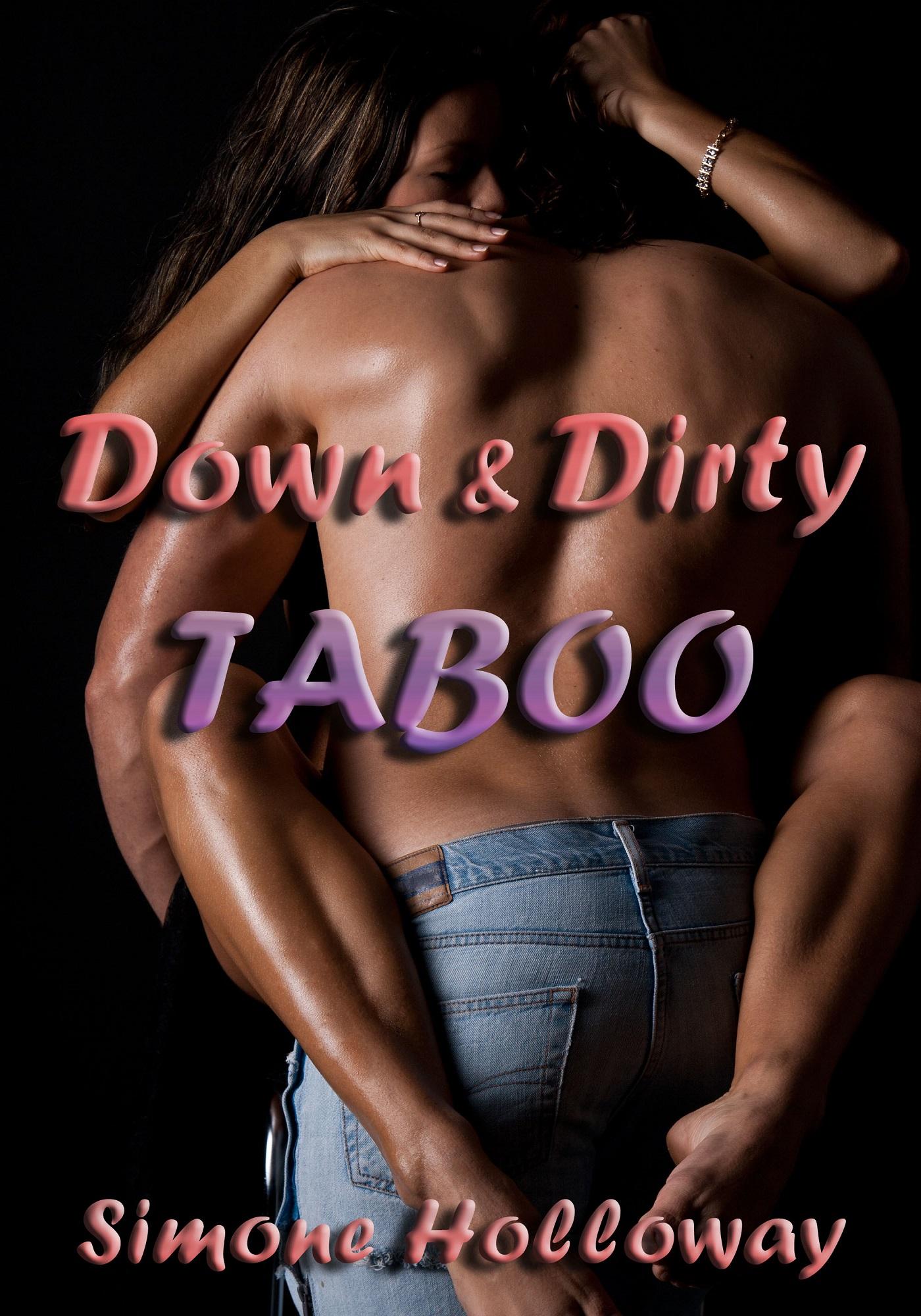 Down & dirty taboo 2 (forbidden erotica)