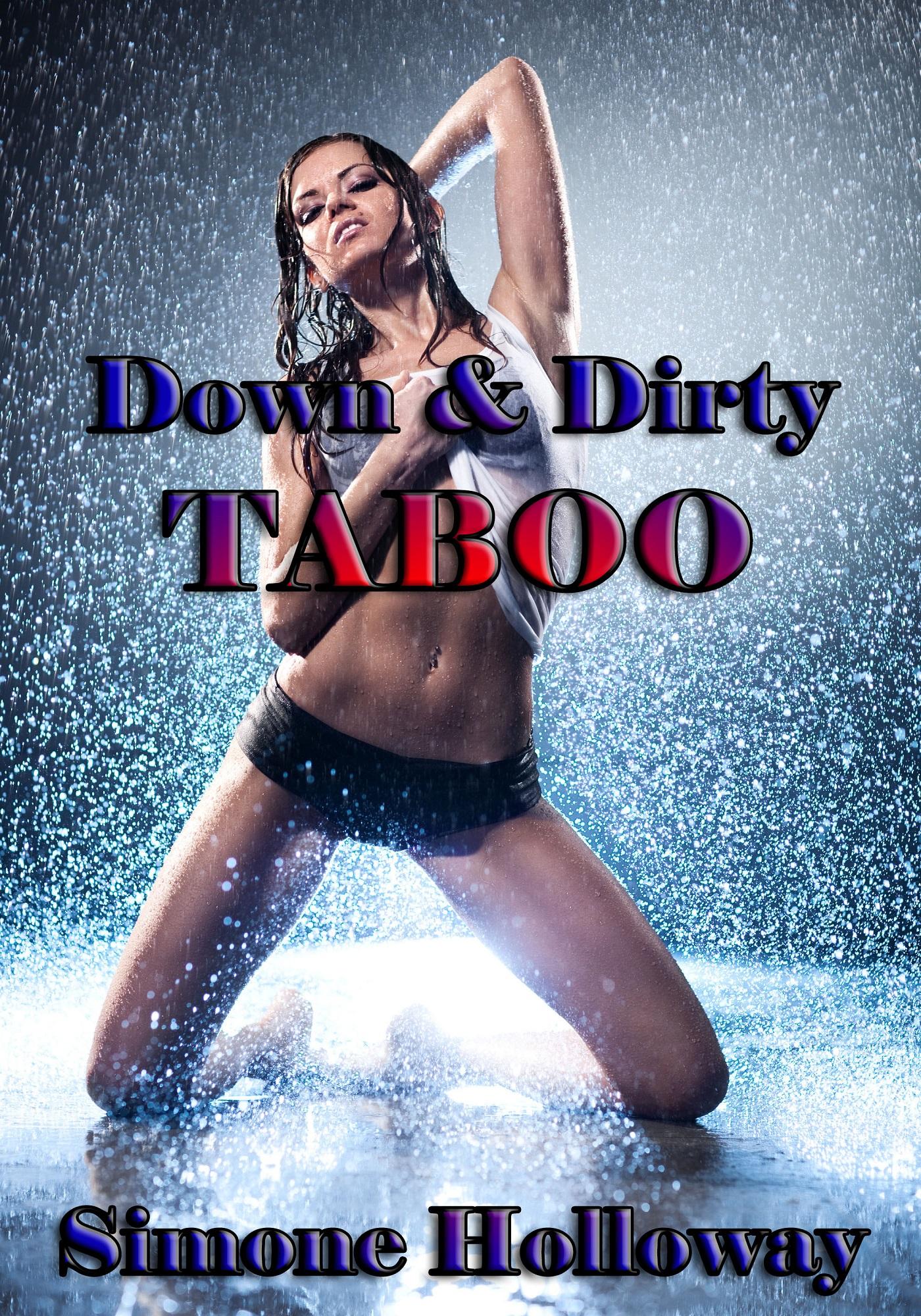 Down & dirty taboo 3 (forbidden erotica)
