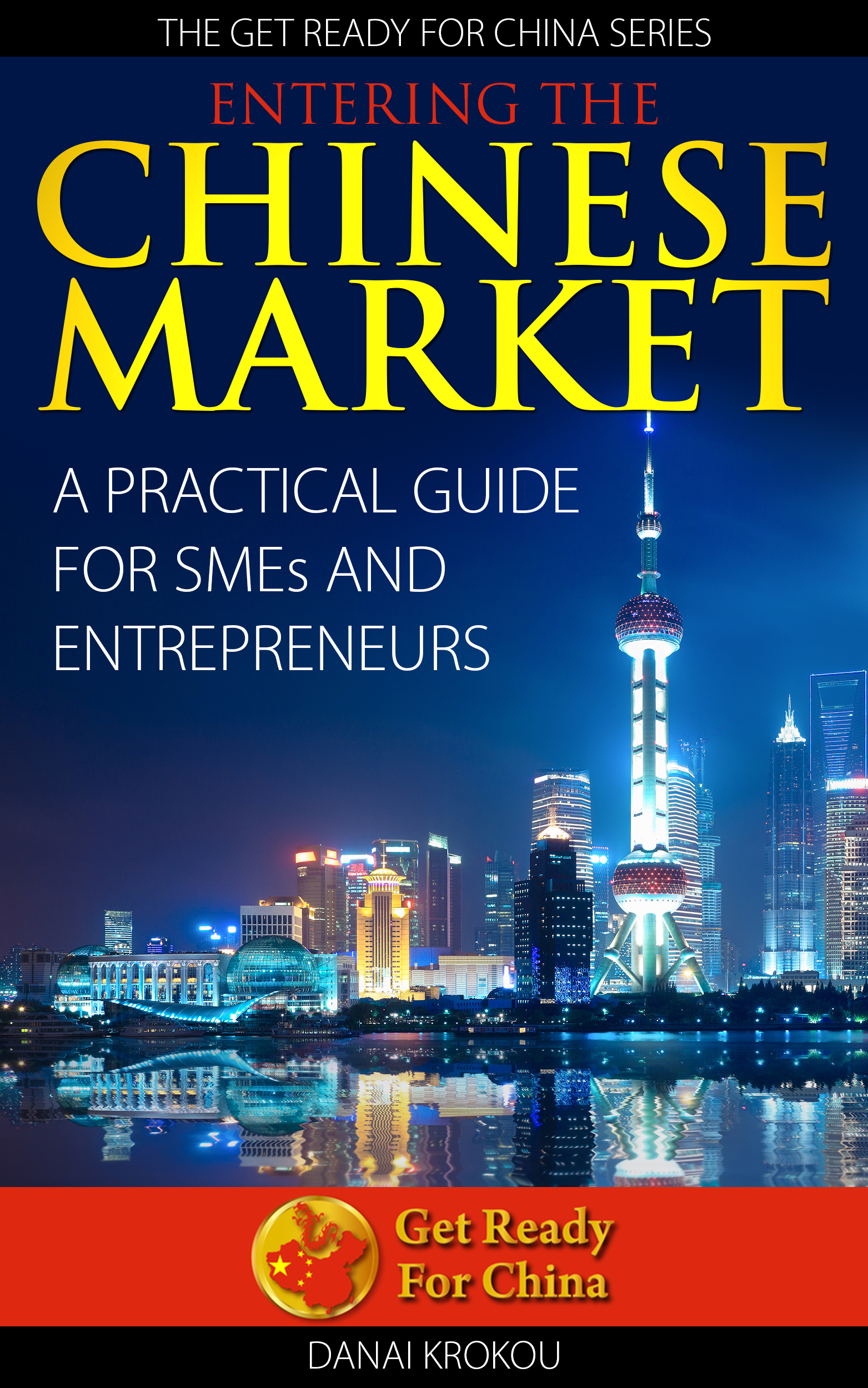 Entering the chinese market: a practical guide for smes and entrepreneurs