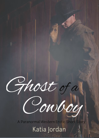 Ghost of a cowboy: a paranormal western erotic short story