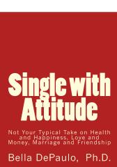 Single with attitude: not a typical take on health & happiness, love & money, marriage & friendship