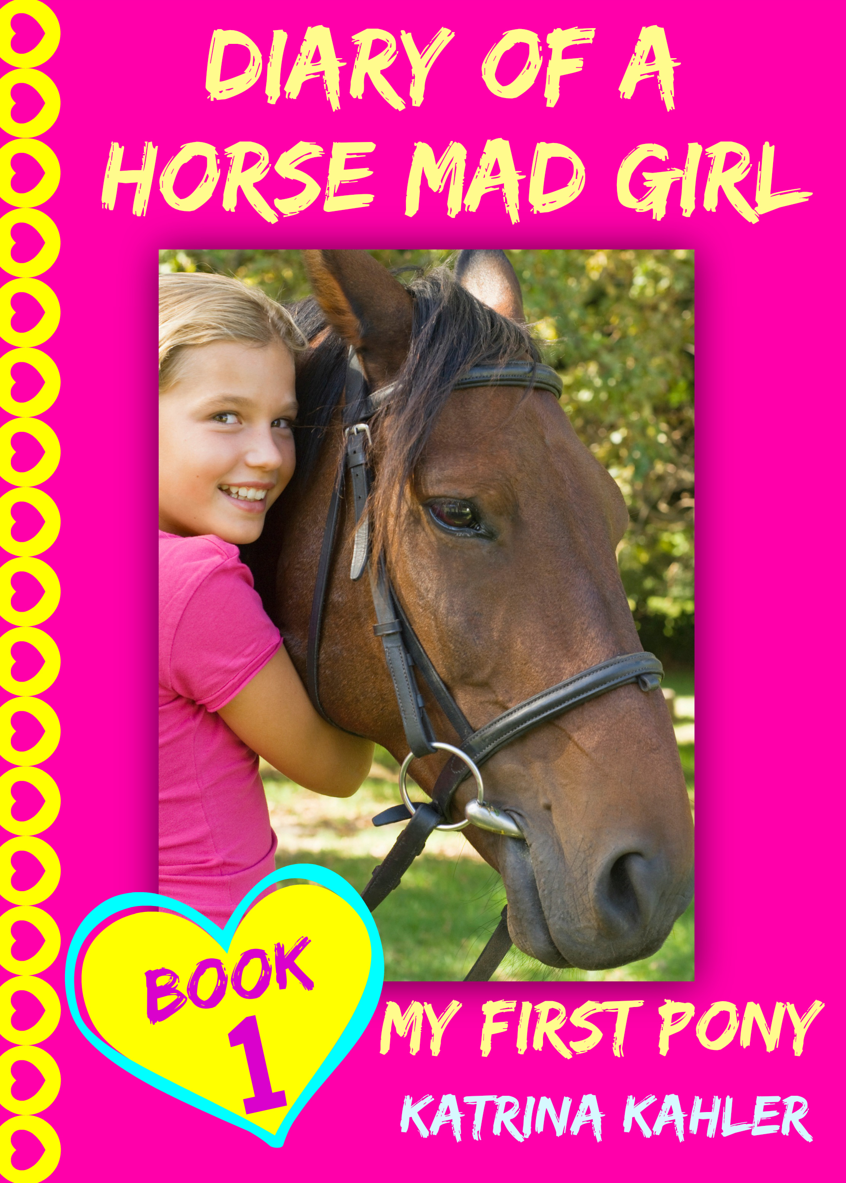 Diary of a horse mad girl - my first pony - book 1