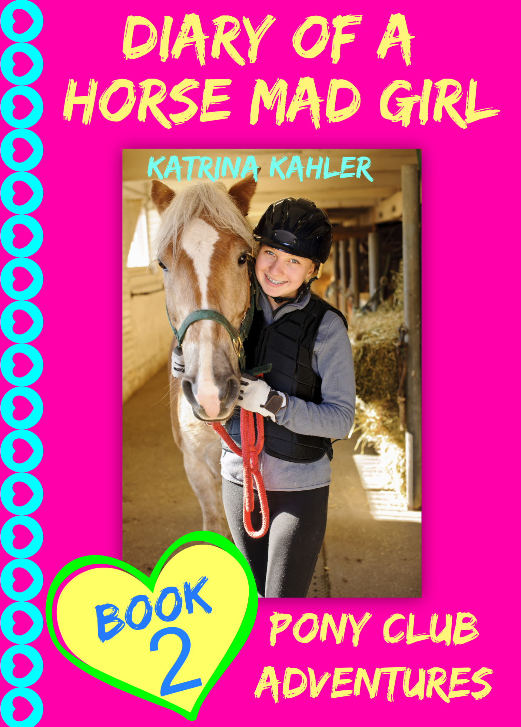 Diary of a horse mad girl - book 2 - pony club adventures