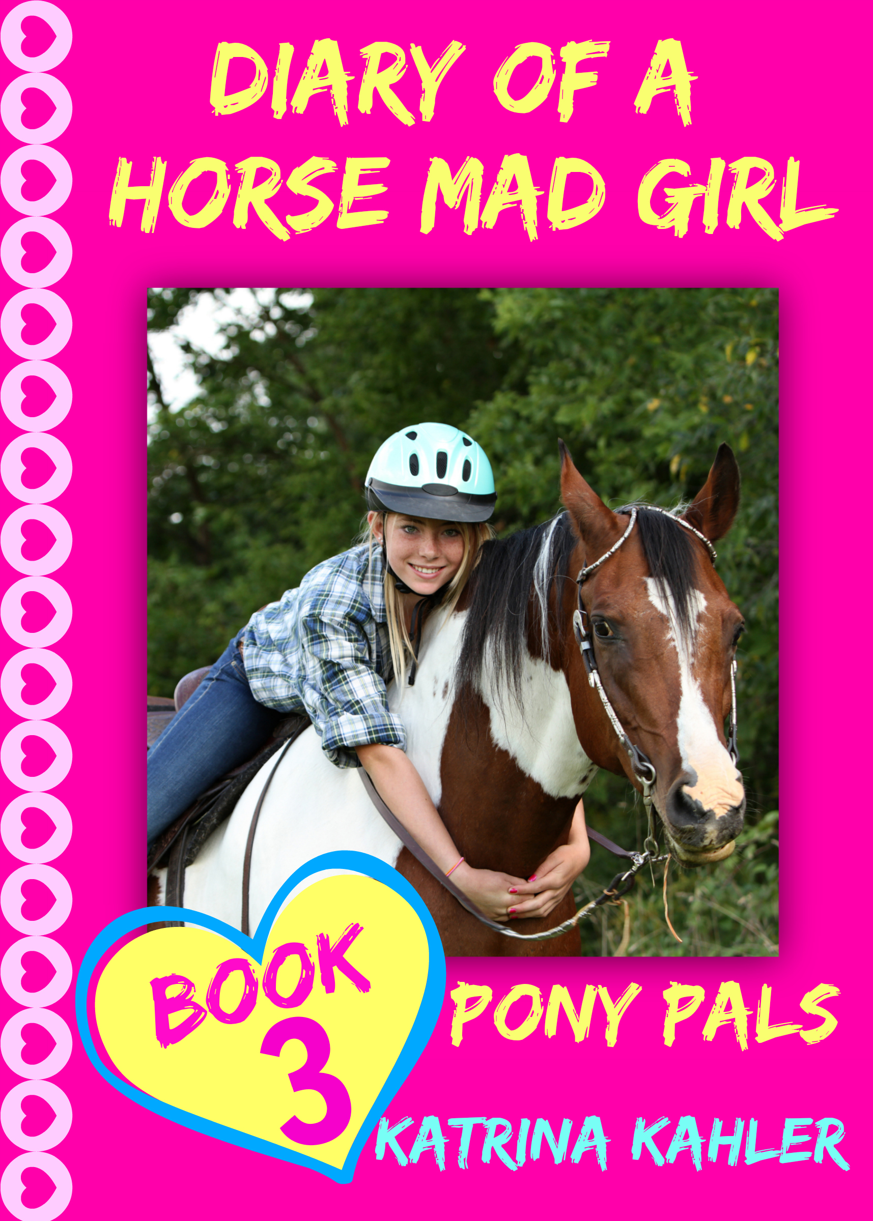 Diary of a horse mad girl - book 3 - pony pals