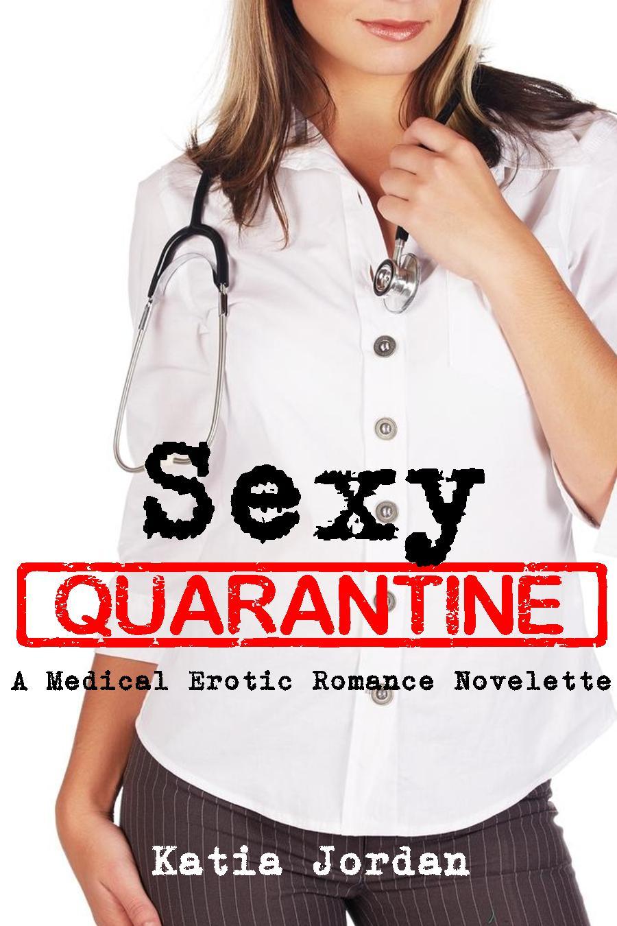 Sexy quarantine: a medical erotic romance novelette