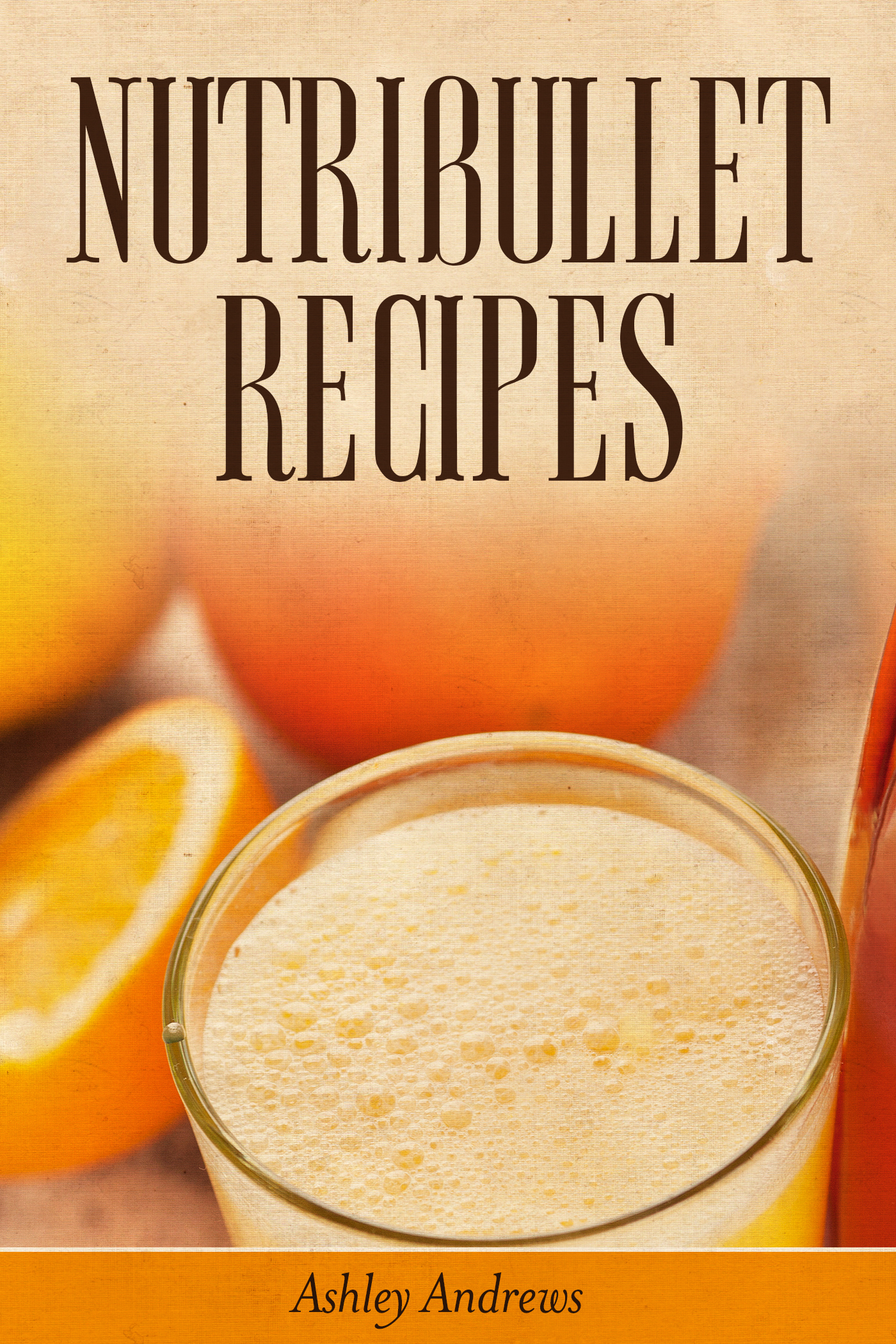 Nutribullet recipes: weight loss and smoothie recipes for your nutribullet