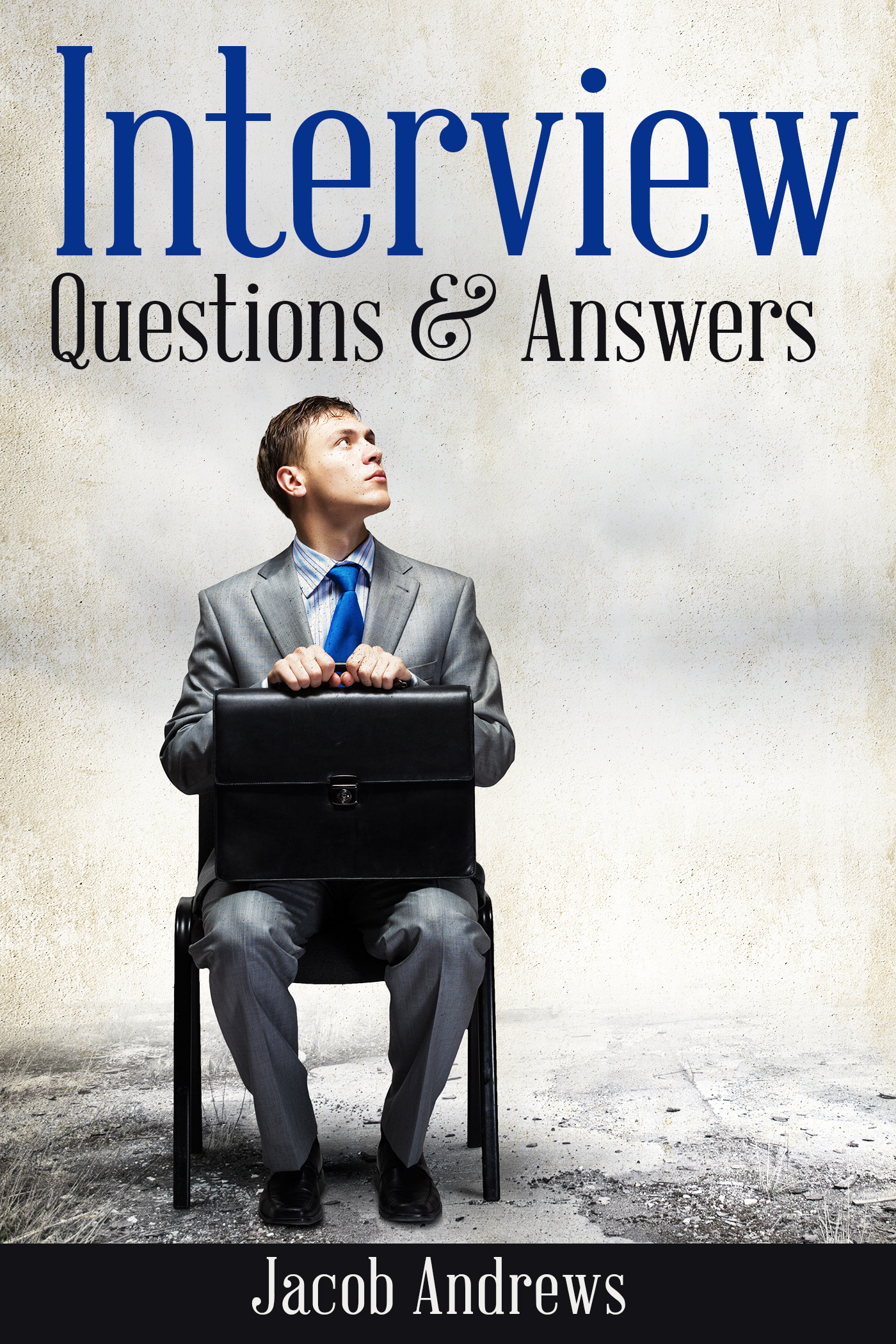 Interview questions and answers: the best answers to the toughest job interview questions