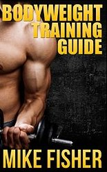 Bodyweight training guide: the ultimate no gym workout manual