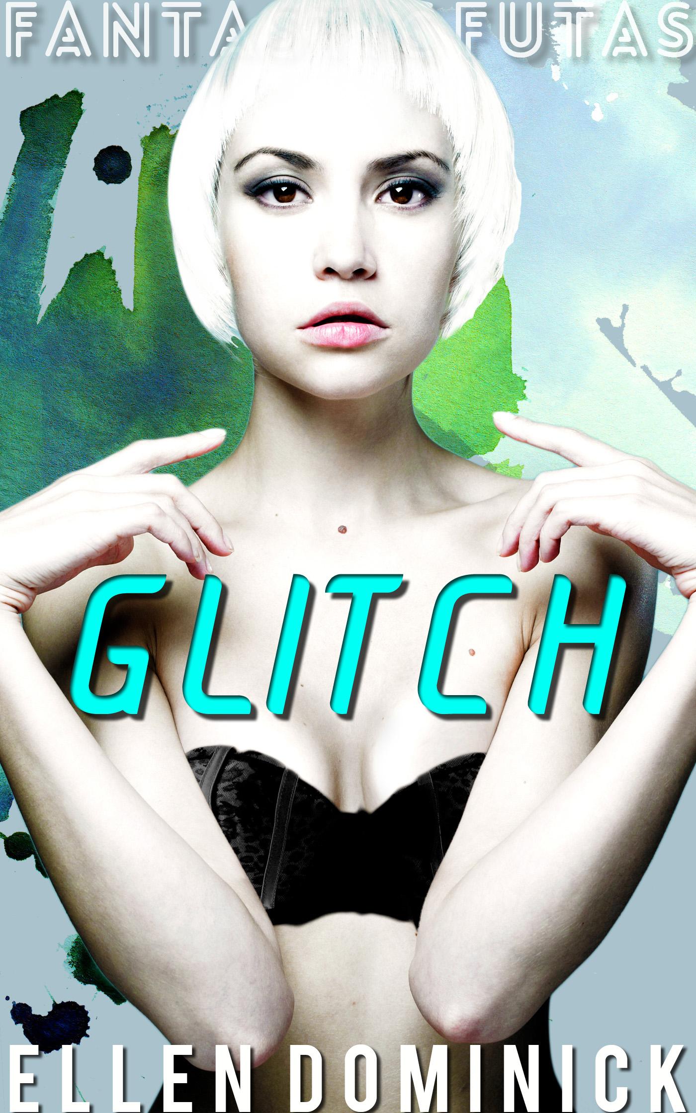 Glitch (fantastic futas book 2)