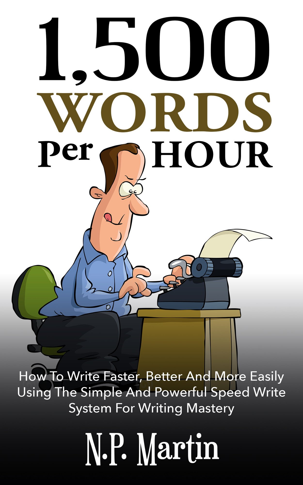 1500 words per hour: how to write faster, better and more easily