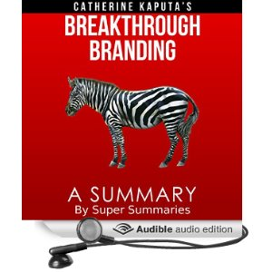 A summary of catherine kaputa's breakthrough branding