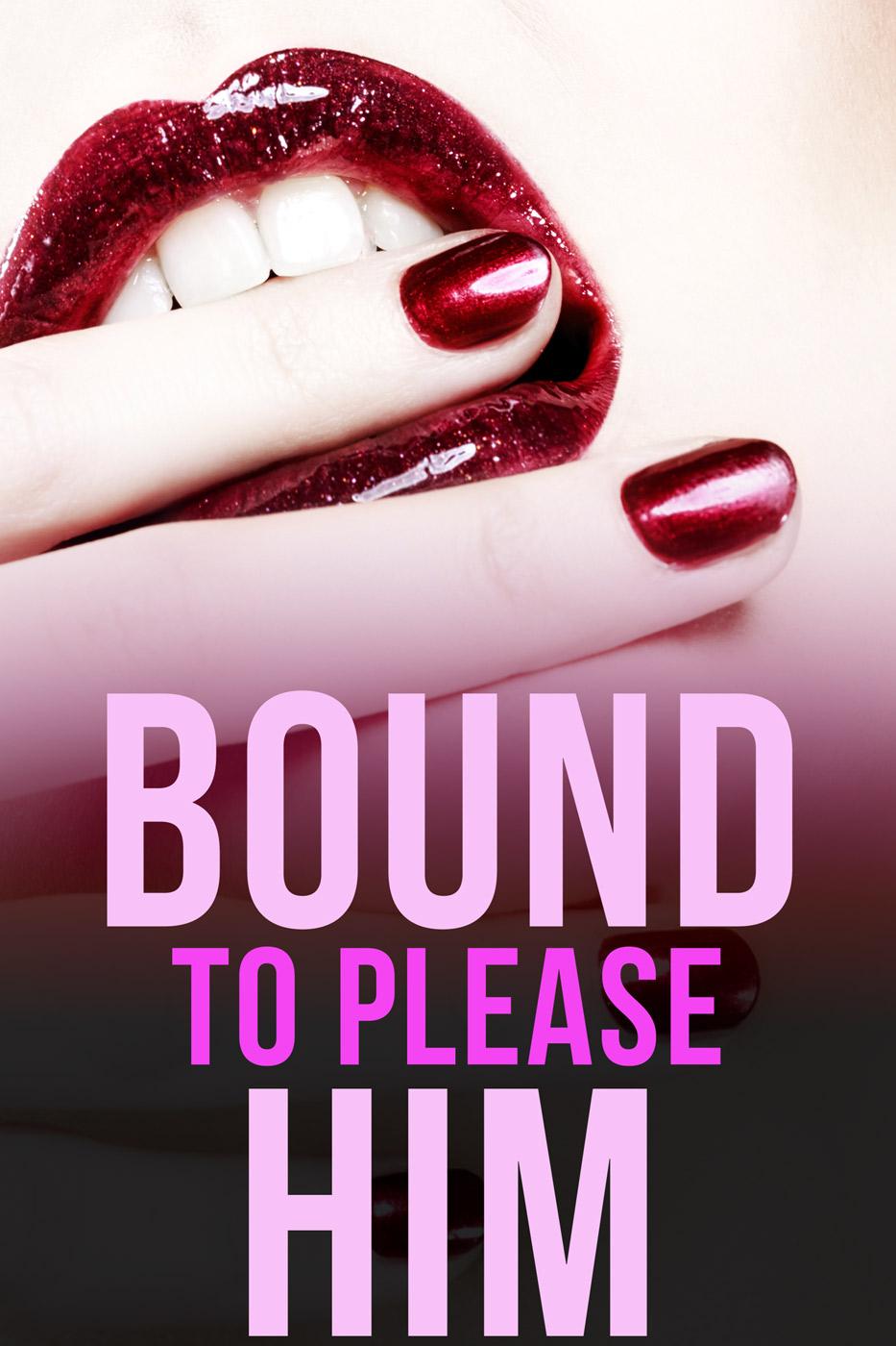 Bound to please him (a bdsm babysitter erotica)