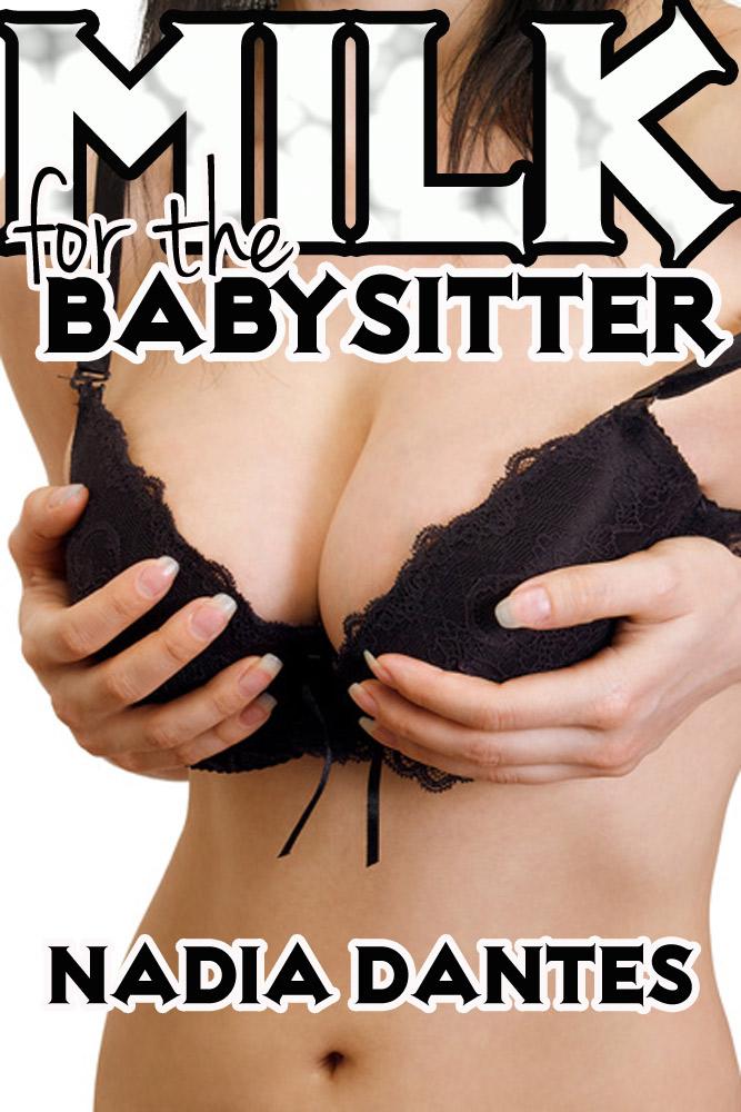 More please (a babysitter lactation erotica)