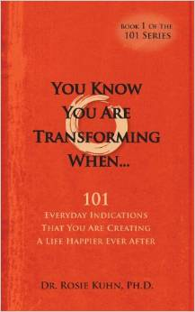You know you are transforming when ....101 everyday indications .....