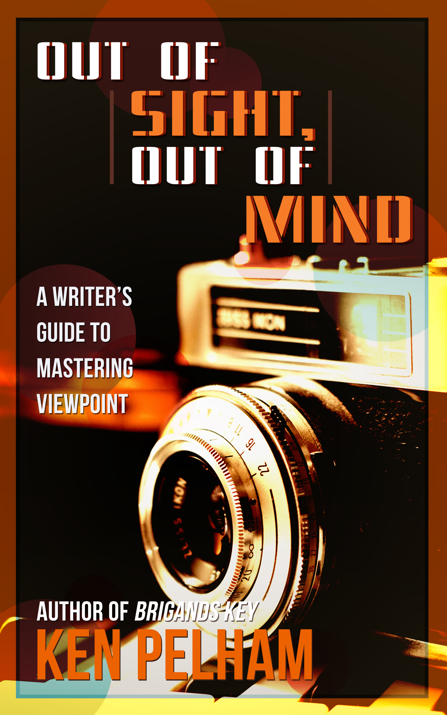 Out of sight, out of mind: a writer's guide to mastering viewpoint