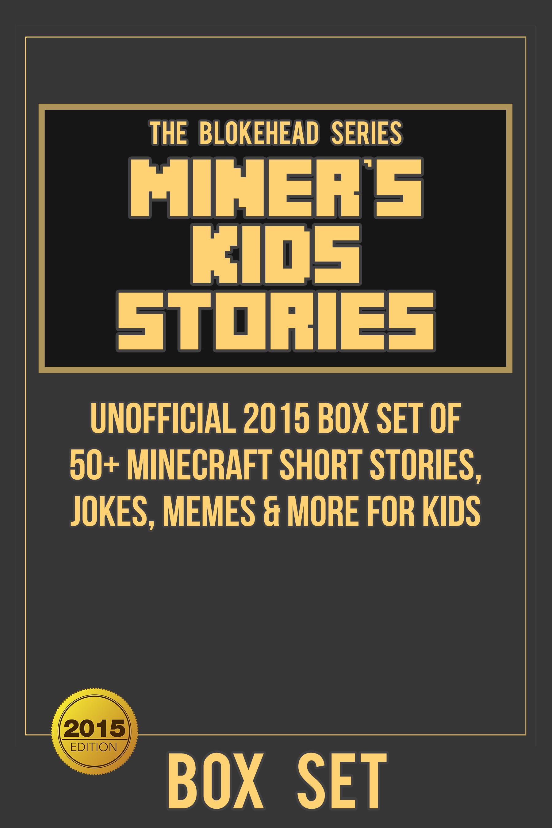 Miner's kids stories: unofficial 2015 box set of 50+ minecraft short stories, jokes for kids