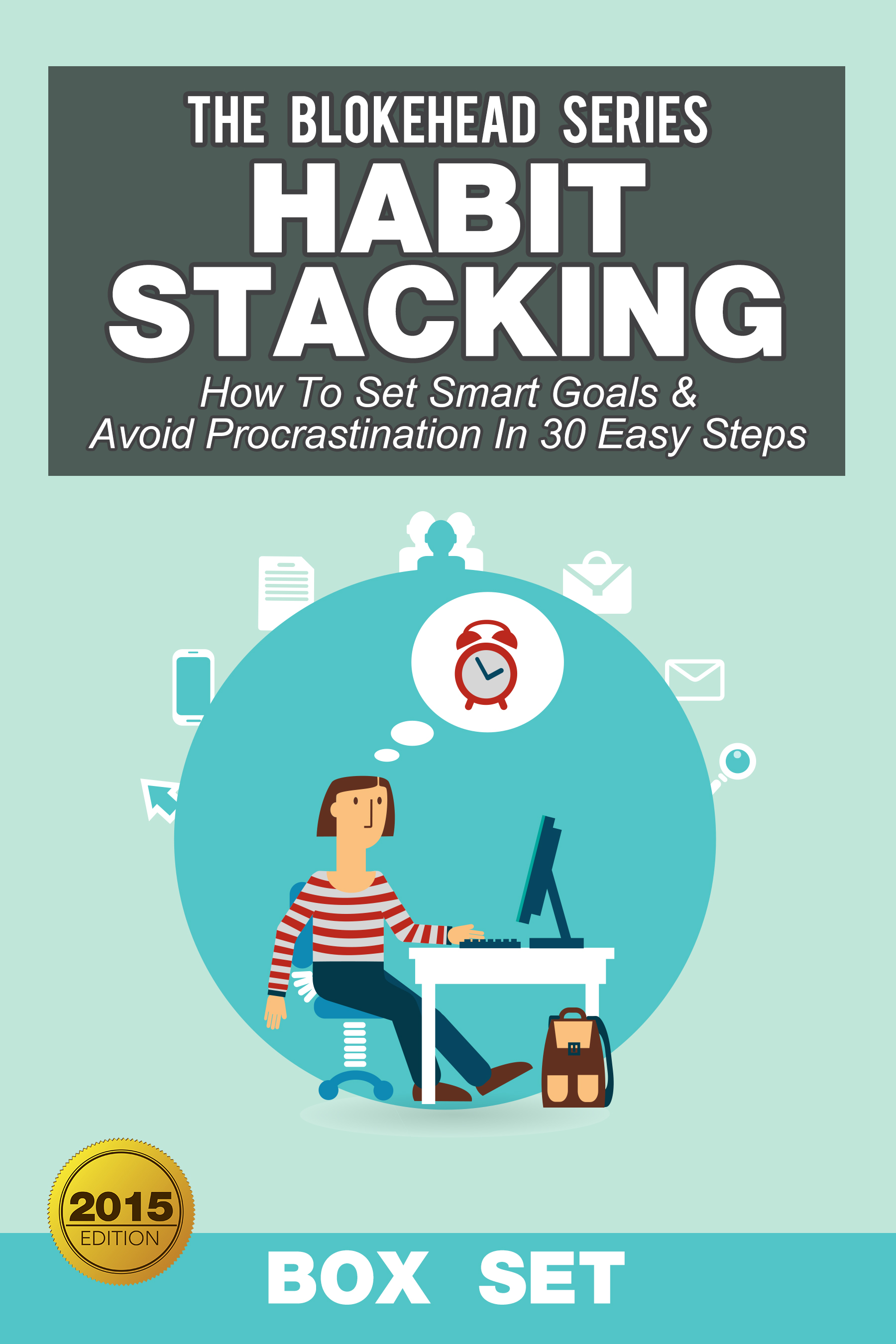Habit stacking: how to set smart goals & avoid procrastination in 30 easy steps (box set)