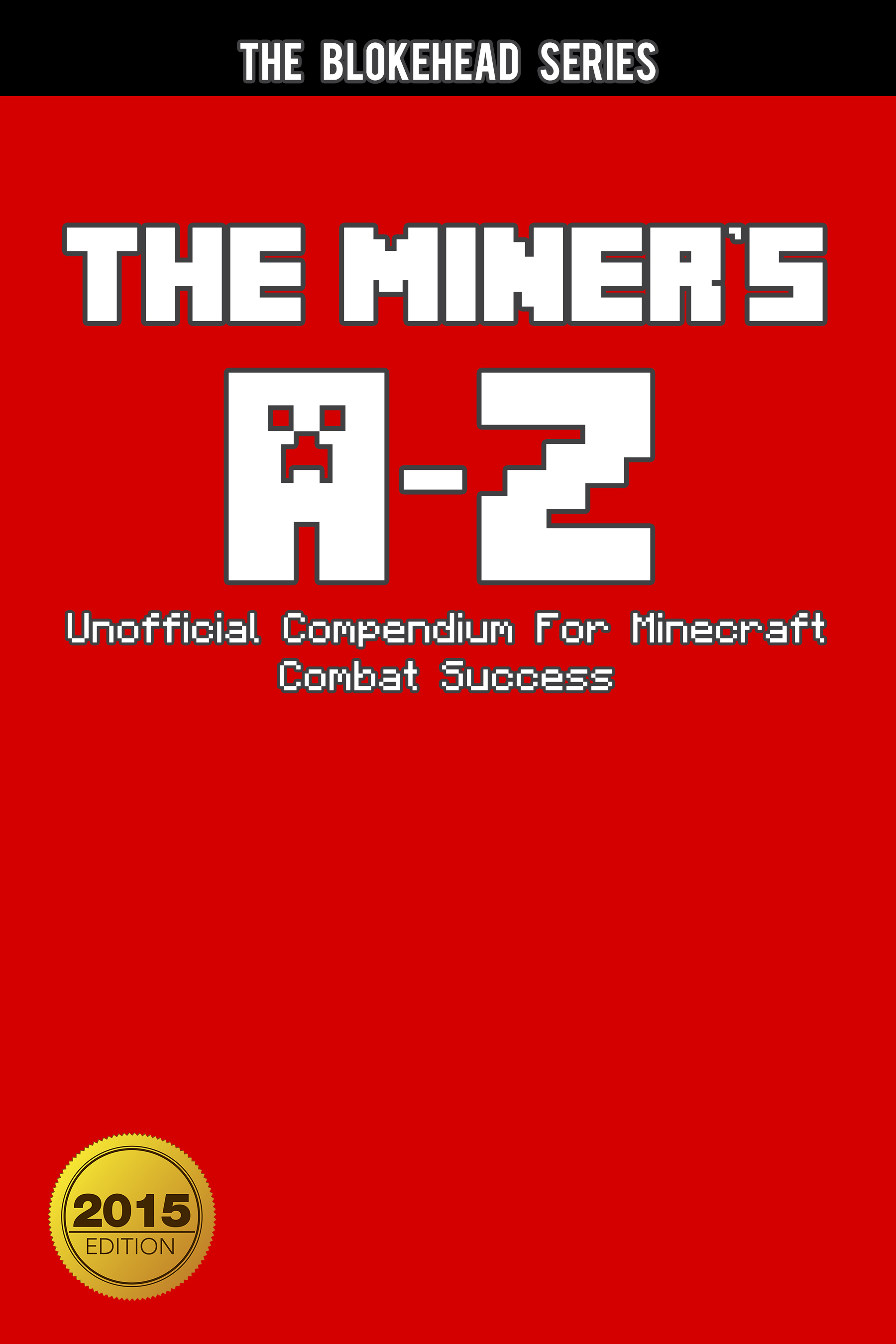 The miner's a - z unofficial compendium for minecraft combat success
