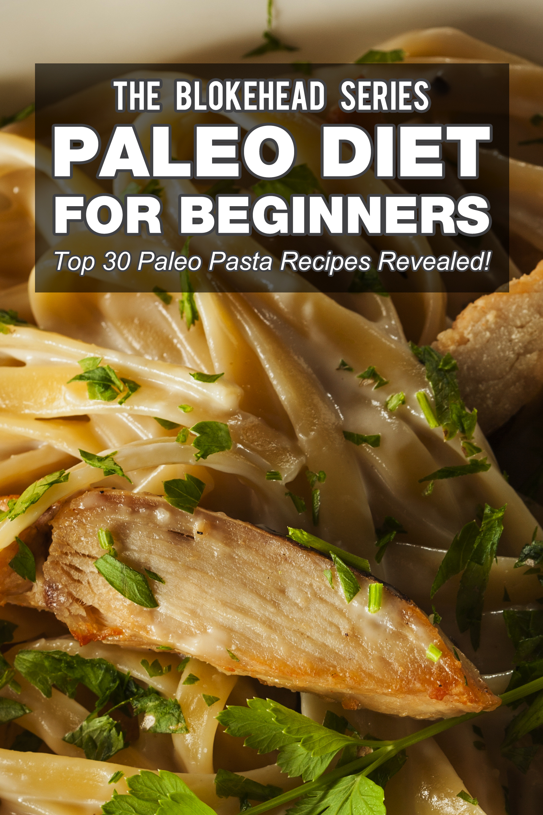 Paleo diet for beginners : top 30 paleo snack recipes revealed!