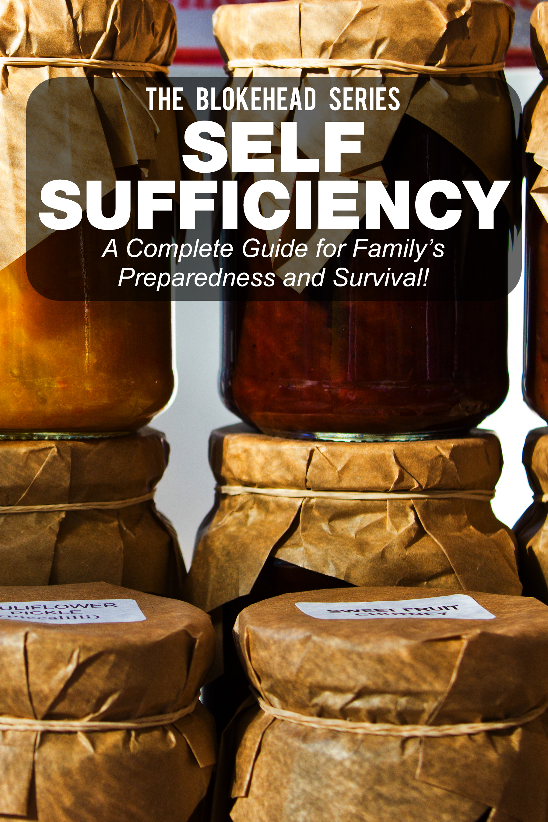 Self sufficiency: a complete guide for family's preparedness and survival!