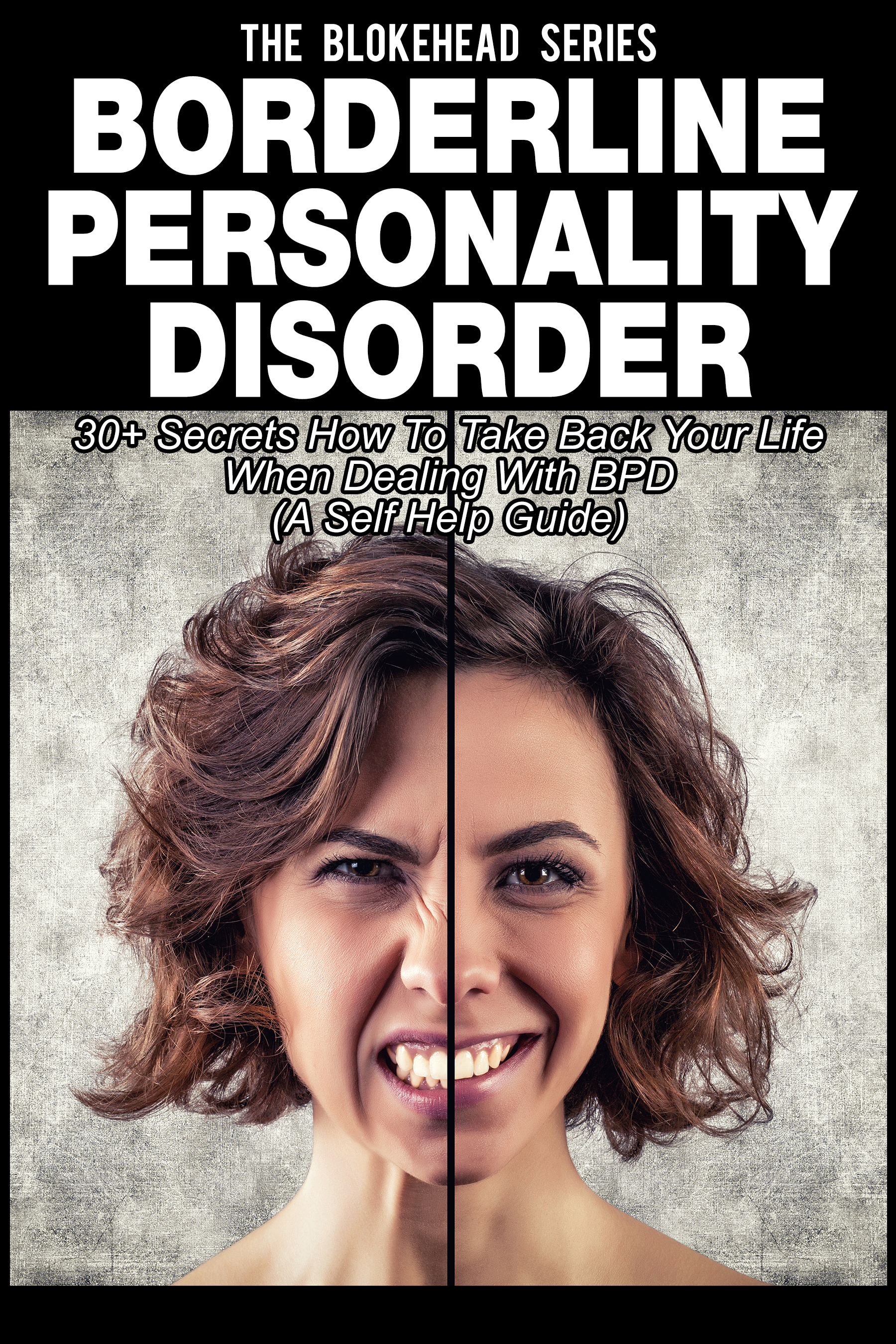 Borderline personality disorder : 30+ secrets how to take back your life with bpd