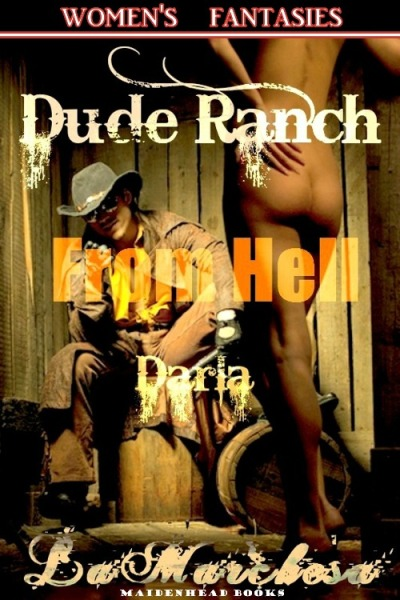 Dude ranch from hell - darla