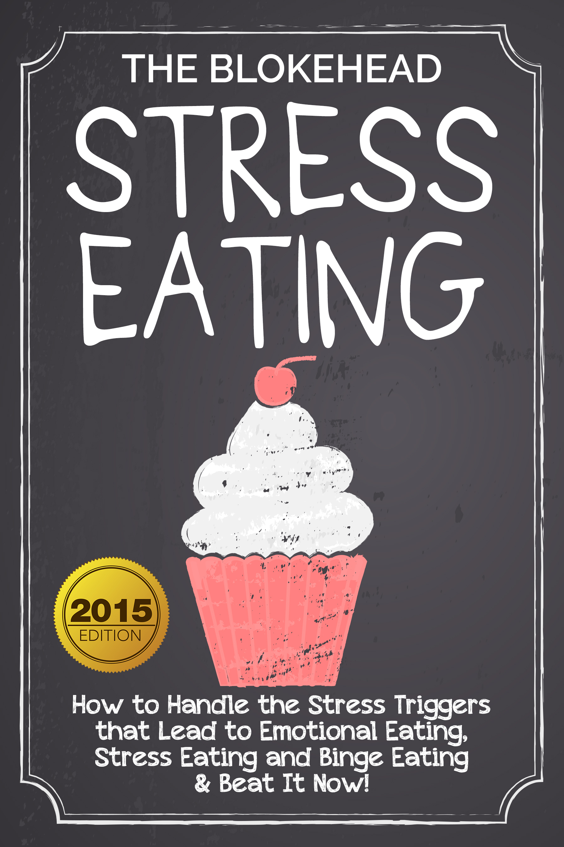 Stress eating : how to handle the stress triggers that lead to stress eating & beat it now!